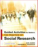 The Practice of Social Research, Study Guide for Babbie, Babbie, Earl R. and Wagenaar, Theodore C., 0495093327