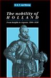 The Nobility of Holland : From Knights to Regents, 1500-1650, Nierop, H. F. K., 0521103320