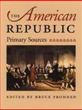 The American Republic, Frohnen, Bruce, 0865973326