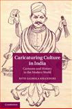 Caricaturing Culture in India : Cartoons and History in the Modern World, Khanduri, Ritu Gairola, 1107043328