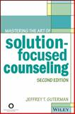 Mastering the Art of Solution-Focused Counseling, Jeffrey T. Guterman, 1556203322