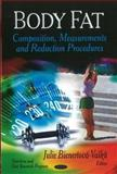 Body Fat : Composition, Measurements and Reduction Procedures, Julie Bienertova-vasku, 1613243324
