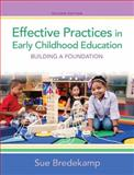 Effective Practices in Early Childhood Education : Building a Foundation, Bredekamp, Sue, 0132853337