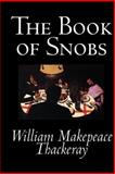 The Book of Snobs and Other Works, Thackeray, William Makepeace, 0809593335