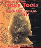 Understanding Stone Tools and Archaeological Sites, Kooyman, Brian P., 0826323332