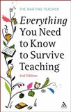 Everything You Need to Know to Survive Teaching, Ranting Teacher Staff, 0826493335