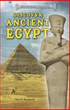 Discover Ancient Egypt, Neil D. Bramwell, 1464403333