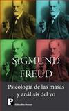 Psicologia de Las Masas y Analisis Del Yo, Sigmund Freud, 1479283339