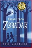 Escape from Zobadak, Brad Gallagher, 1934133337