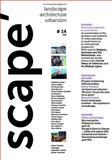 'scape : The International Magazine of Landscape Architecture and Urbanism, Stichting Lijn in Landschap, 3035603332