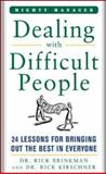 Dealing with Difficult People, Rick Brinkman and Rick Kirschner, 007146333X