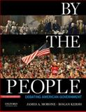 By the People : Debating American Government, Morone, James and Kersh, Rogan, 0195383338