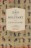 The Dao of the Military : Liu An's Art of War, , 0231153333