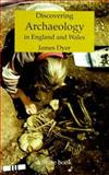 Discovering Archaeology in England and Wales 6th Edition