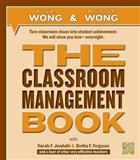 The Classroom Management Book, Harry K. Wong, Rosemary T. Wong, Sarah F. Jondahl, Oretha F. Ferguson, 0976423332
