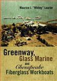 Greenway, Glass Marine and Chesapeake Fiberglass Workboats, Maurice Laurier, 147507333X