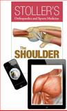 Stoller's Orthopaedics and Sports Medicine - The Shoulder, Stoller, David W., 149631333X