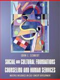 Social and Cultural Foundations of Counseling and Human Services : Multiple Influences on Self-Concept Development, Schmidt, John J., 0205403336