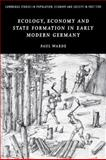 Ecology, Economy and State Formation in Early Modern Germany 9780521143332