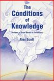 The Conditions of Knowledge, Alex Scott, 0595403336