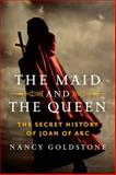 The Maid and the Queen, Nancy Goldstone, 0670023337
