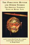 The Porcupine Hunter and Other Stories, Henry W. Tate, 0889223335