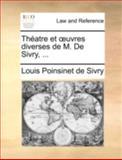 Théatre et Uvres Diverses de M de Sivry, Louis Poinsinet De Sivry, 1140653334