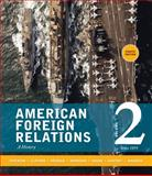 American Foreign Relations : Volume 2: Since 1895, Thomas Paterson, J. Garry Clifford, Robert Brigham, Michael Donoghue, Kenneth Hagan, 1285433335
