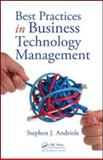 Best Practices in Business Technology Management, Andriole, Stephen J., 1420063332