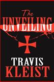 The Unveiling, Travis Kleist, 1462643337