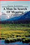 Jack London: a Man in Search of Meaning, Stewart Gabel, 1477283331