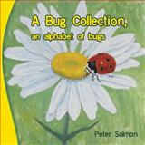 A Bug Collection, an Alphabet of Bugs, Peter Salmon, 1484113330