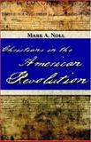 Christians in the American Revolution, Noll, Mark A., 1573833339