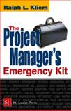 The Project Manager's Emergency Kit, Kliem, Ralph L., 157444333X