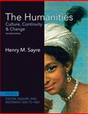 The Humanities : Culture, Continuity and Change, Sayre, Henry M., 0205013333