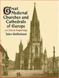 Great Medieval Churches and Cathedrals of Europe, Jules Gailhabaud, 0486423336