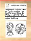 Sermons Sur Divers Textes de L'Ecriture Sainte, César de Missy, 1140953338