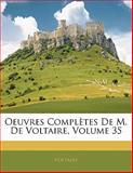 Oeuvres Complètes de M de Voltaire, Voltaire, 1141323338