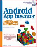 Android App Inventor for the Absolute Beginner, Prayaga, Lakshmi and Hawthorne, Jeffrey, 1285733339