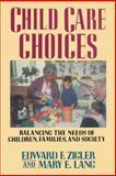 Child Care Choices, Edward F. Zigler, 141657333X