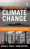Anthropology and Climate Change : From Encounters to Actions, , 1598743333