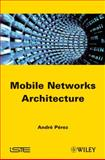 Mobile Networks Architecture, Perez, Andrea, 1848213336