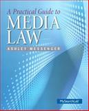 A Practical Guide to Media Law Plus NEW MySearchLab with Pearson EText -- Access Card Package, Messenger, Ashley, 0133803333