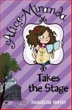 Alice-Miranda Takes the Stage, Jacqueline Harvey, 0385743335