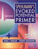 Spehlmann's Evoked Potential Primer, Misulis, Karl and Fakhoury, Toufic, 0750673338