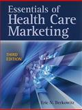 Essentials of Health Care Marketing, Eric N. Berkowitz, 0763783331
