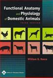Functional Anatomy and Physiology of Domestic Animals, Reece, William O., 0781743338