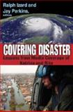 Covering Disaster : Lessons from Media Coverage of Katrina and Rita, , 1412813336