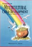 Handbook on Multicultural Child Development, Marcelett C. Henry, 142592333X