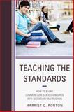 Teaching the Standards, Harriet D. Porton, 1475803338